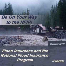 Florida - FLOOD INSURANCE AND THE NATIONAL FLOOD INSURANCE PROGRAM (NFIP) (CE) (INSCE010FL3)